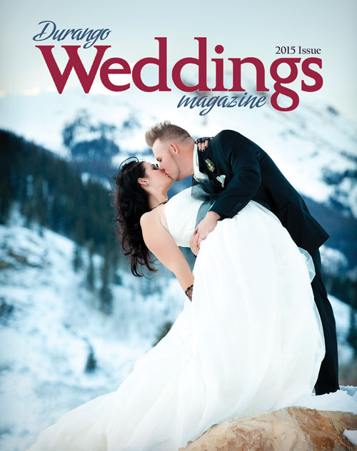 Durango Weddings Magazine - 2015 issue