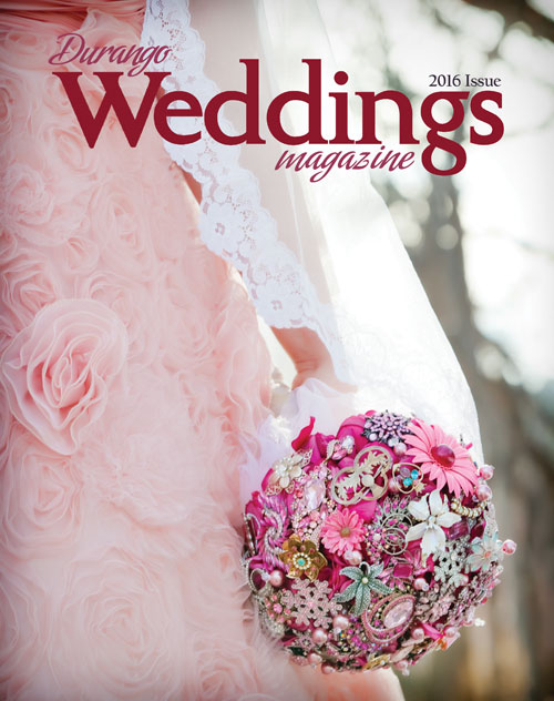Durango Weddings Magazine - 2016 issue