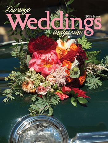 Durango Weddings Magazine - 2018 Issue