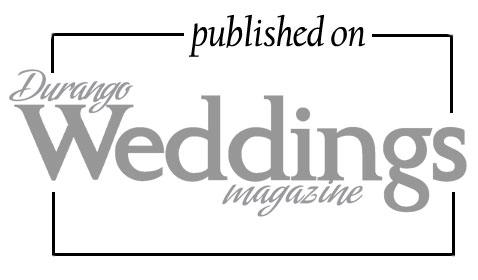 Published on Durango Weddings Magazine