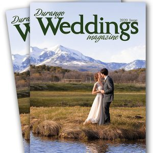Durango Weddings Magazine - 2020 print issue