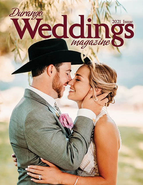Durango Weddings Magazine - 2021 Issue